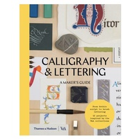 Calligraphy and Lettering: A Makers Guide